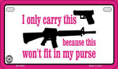 It Won't Fit in My Purse Wholesale Motorcycle License Plate MP-4694