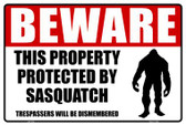 Beware This Property Protected By Sasquatch Wholesale Novelty Large Parking Sign LGP-1732