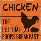 Chicken The Pet That Poops Breakfast Wholesale Novelty Square Sign SQ-318