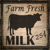 Farm Fresh Milk 25 Cents Wholesale Novelty Square Sign SQ-317