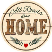 All Roads Lead Home Wholesale Novelty Metal Circular Sign C-859