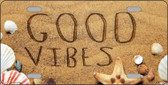 Good Vibes in the Sand Wholesale Novelty License Plate LP-11776