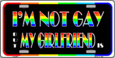I'm Not Gay But My Girlfriend Is Wholesale Metal Novelty License Plate LP-4739