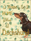 Not A Home Without A Dachshund Wholesale Novelty Parking Sign P-1969