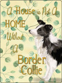 Not A Home Without A Border Collie Wholesale Novelty Parking Sign P-1972