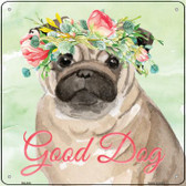 Pug Good Dog Wholesale Novelty Square Sign SQ-400