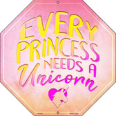 Every Princess Needs A Uniorn Wholesale Metal Novelty Stop Sign BS-466