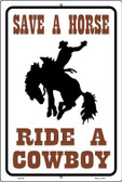 Save a Horse Ride a Cowboy Wholesale Metal Novelty Large Parking Sign LGP-663