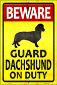 Guard Dachshund On Duty Wholesale Metal Novelty Large Parking Sign LGP-1472