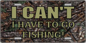 Have To Go Fishing Wholesale Metal Novelty License Plate