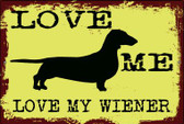 Love Me Love My Wiener Novelty Wholesale Large Parking Sign LGP-1728
