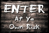 Enter At Ye Risk Wholesale Large Parking Sign LGP-1811
