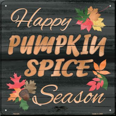 Pumpkin Spice Season Wholesale Novelty Metal Square Metal SQ-525