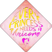 Every Princess Needs A Unicorn Wholesale Novelty Crossing Sign CX-322