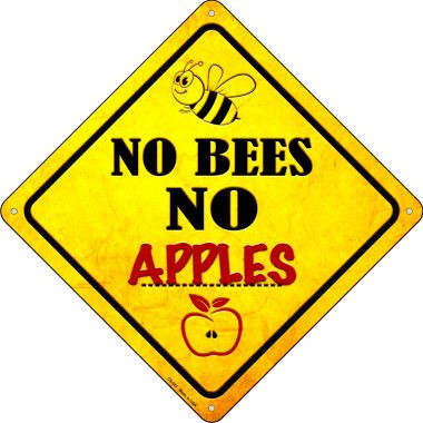 No Bees No Apples Wholesale Novelty Crossing Sign CX-323