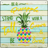 Be A Pineapple Wholesale Novelty Square Sign SQ-412