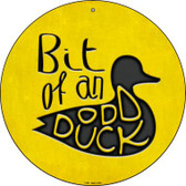 Bit of an Odd Duck Wholesale Novelty Metal Circular Sign C-982