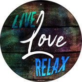 Live Love Relax Wholesale Novelty Metal Circular Sign C-984