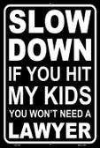 If You Hit My Kids Wholesale Novelty Metal Large Parking Sign LGP-2448