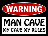 My Cave My Rules Wholesale Metal Novelty Parking Sign P-172