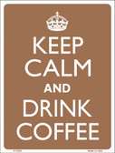 Keep Calm Drink Coffee Wholesale Metal Novelty Parking Sign P-2259