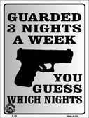 Guarded 3 Nights A Week Wholesale Metal Novelty Parking Sign P-382
