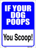 If Your Dog Poops Wholesale Metal Novelty Parking Sign P-616