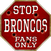 Broncos Fans Only Wholesale Metal Novelty Octagon Stop Sign BS-184