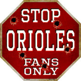 Orioles Fans Only Wholesale Metal Novelty Octagon Stop Sign BS-229