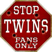 Twins Fans Only Wholesale Metal Novelty Octagon Stop Sign BS-240