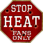 Heat Fans Only Wholesale Metal Novelty Octagon Stop Sign BS-257