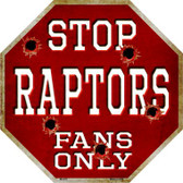 Raptors Fans Only Wholesale Metal Novelty Octagon Stop Sign BS-270