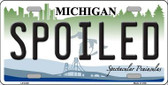 Spoiled Michigan Wholesale Metal Novelty License Plate LP-6129