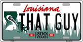 That Guy Louisiana Novelty Wholesale Metal License Plate