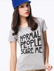 """Normal People Scare Me"" Women Basic Tee"