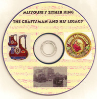 Missouri's Zither King - The Craftsman and His Legacy