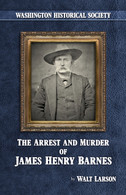 The Arrest and Murder of James Henry Barnes