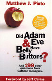 Did Adam and Eve Have Belly Buttons? And 199 Other Questions from Catholic Teenagers