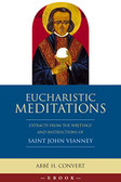 Eucharistic Meditations: Extracts and Meditations from the Writings and Instructions of St. John Vianney