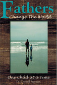 Fathers Change The World One Child at a Time Book
