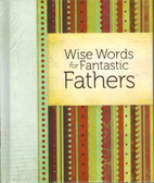 Wise Words For Fantastic Fathers Book