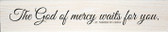 """""""God of Mercy"""" St. Therese of Lisieux Quote Plaque"""