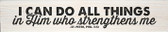 """""""All Things"""" St. Peter, Phil. 4:13 Quote Plaque"""