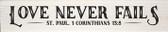 """""""Love Never Fails"""" St. Paul, 1 Corinthians 13:8 Quote Plaque"""