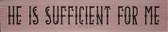 """""""He is Sufficient"""" St. Bernadette Quote Plaque"""