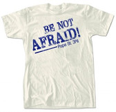 Be Not Afraid Blue T-Shirt