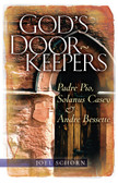 God's Doorkeepers: Padre Pio, Solanus Casey and André Bessette