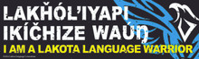 I AM A LAKOTA LANGUAGE WARRIOR