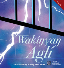 The night can be scary when the wind is blowing, sirens are howling, and lightning is flashing. But you are never alone in a storm!  Wakíŋyaŋ Aglí (The Thunderbeings) is a monolingual Lakota picture book (no English translations) designed for early elementary and preschool children. Illustrations by Marty Two Bulls.  20 pages including English Glossary