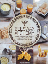 Beeswax Alchemy Book: How to Make your own Soap, Candles, Balms, Creams & Salves